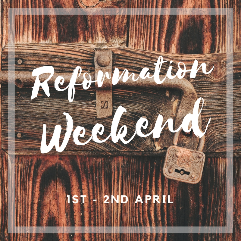 Reformation Weekend | Apr 1-2, 2017