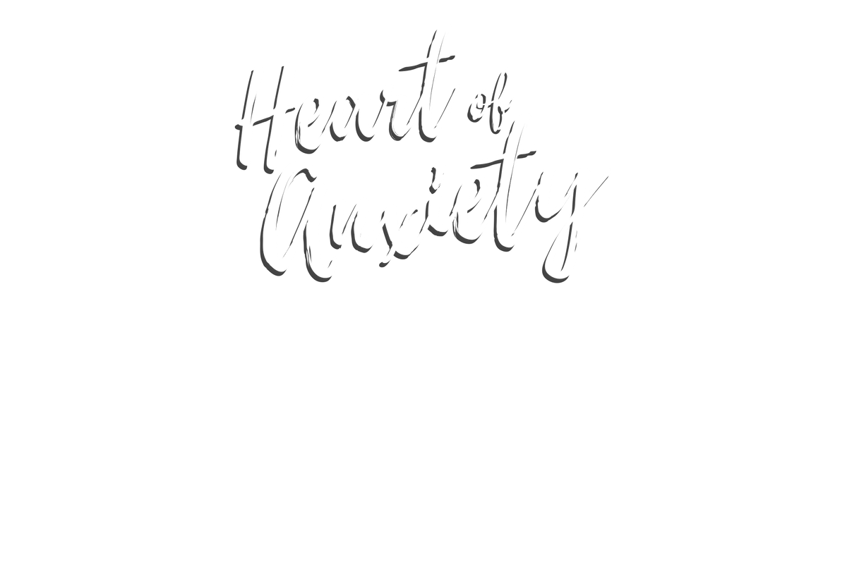 Heart of Anxiety - 1200px text